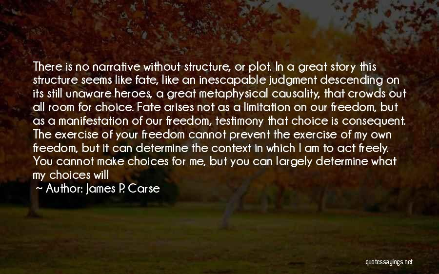 What Heroes Are Not Quotes By James P. Carse