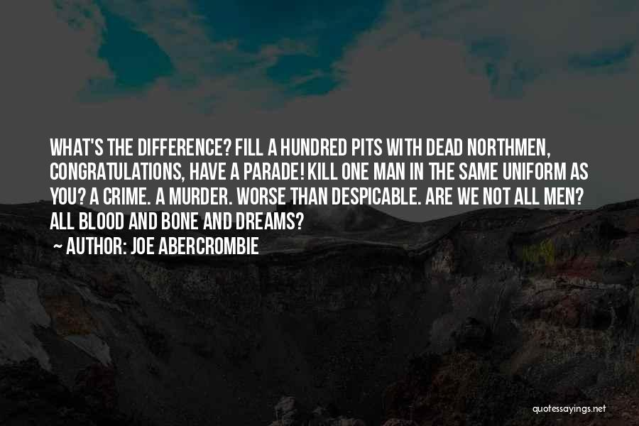What Heroes Are Not Quotes By Joe Abercrombie