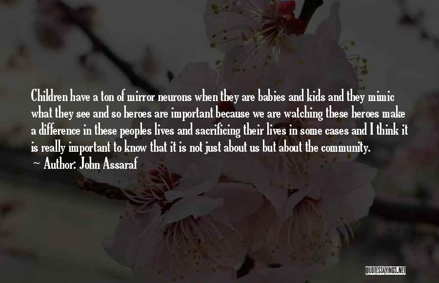 What Heroes Are Not Quotes By John Assaraf