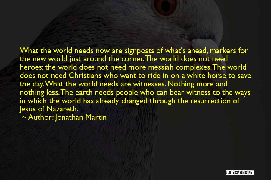 What Heroes Are Not Quotes By Jonathan Martin
