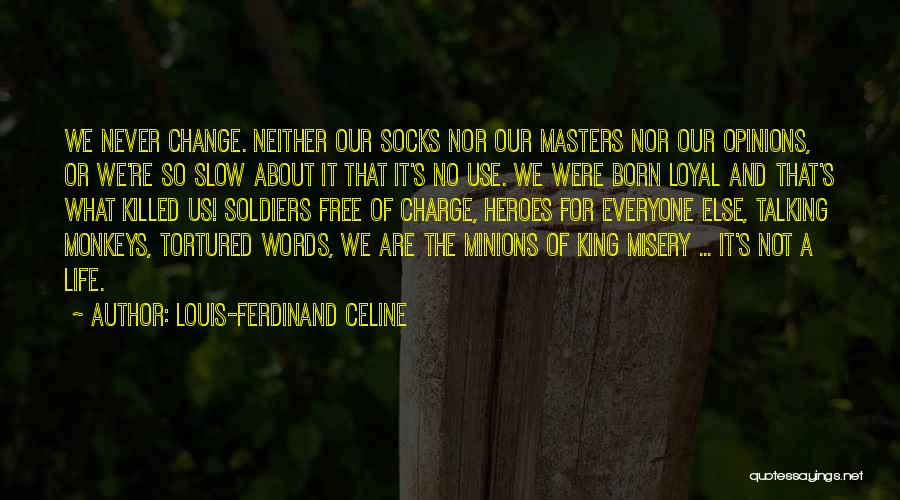 What Heroes Are Not Quotes By Louis-Ferdinand Celine