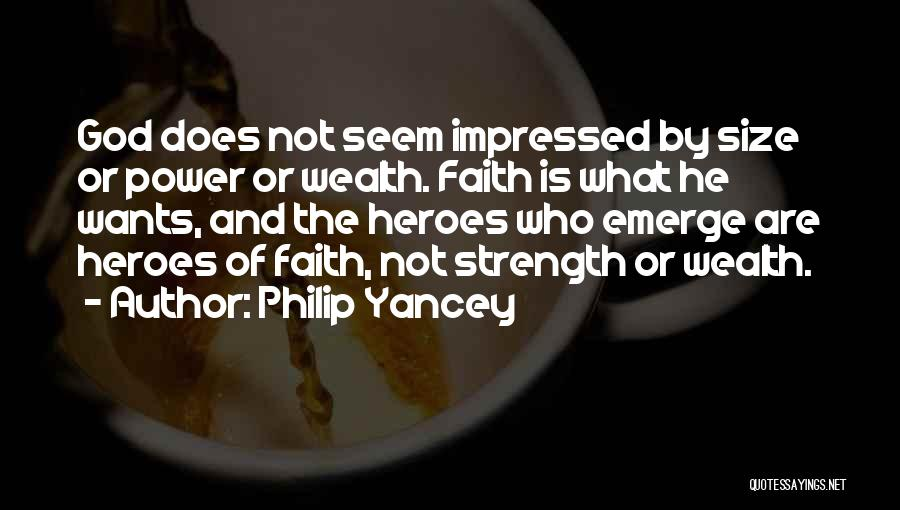 What Heroes Are Not Quotes By Philip Yancey