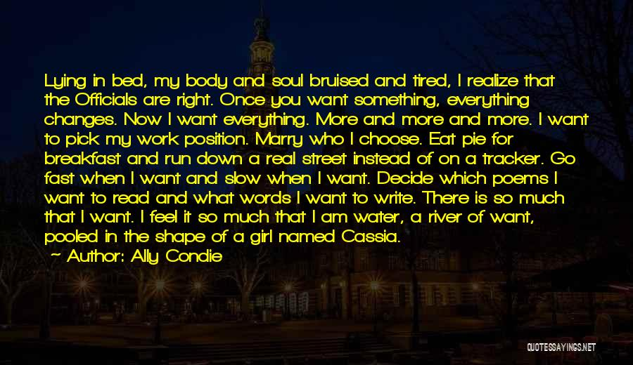 What I Feel Right Now Quotes By Ally Condie