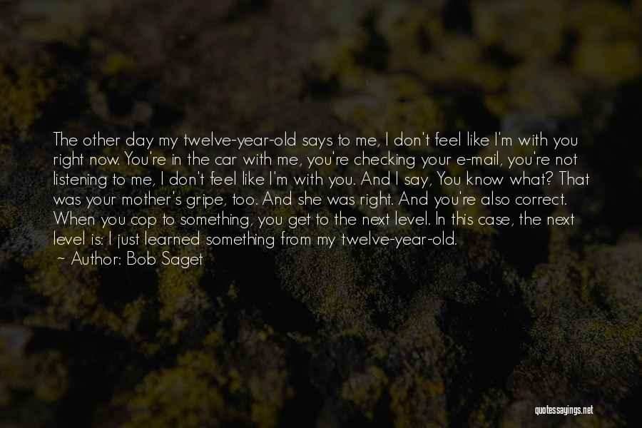 What I Feel Right Now Quotes By Bob Saget