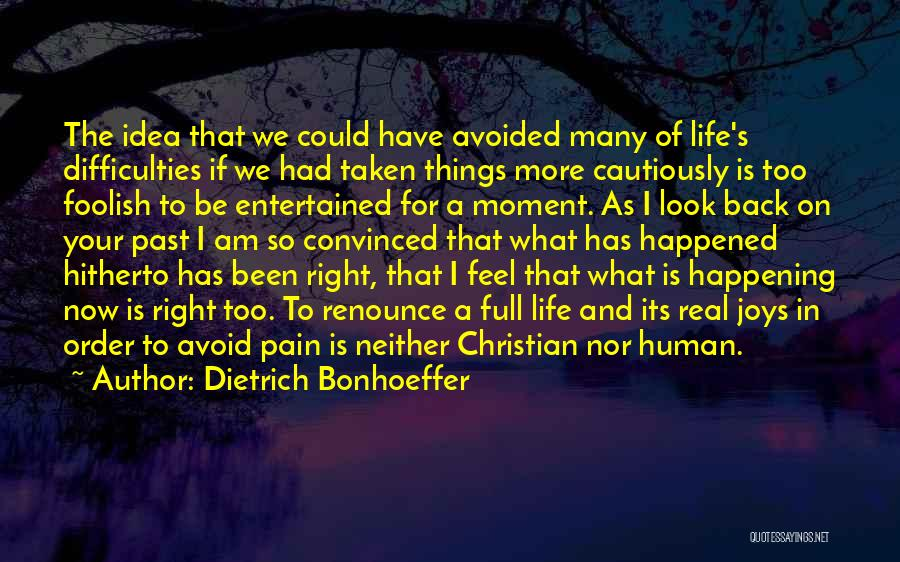 What I Feel Right Now Quotes By Dietrich Bonhoeffer
