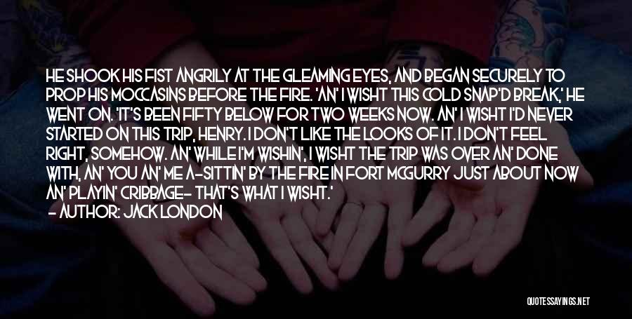What I Feel Right Now Quotes By Jack London