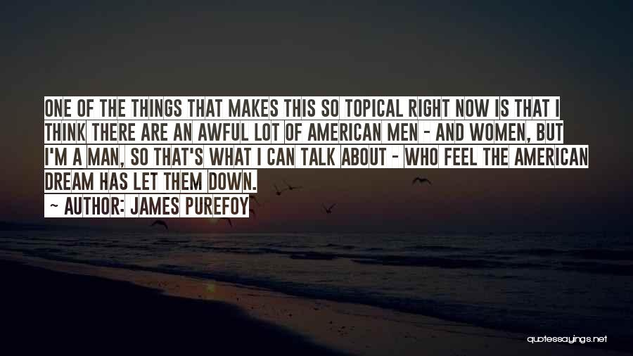 What I Feel Right Now Quotes By James Purefoy