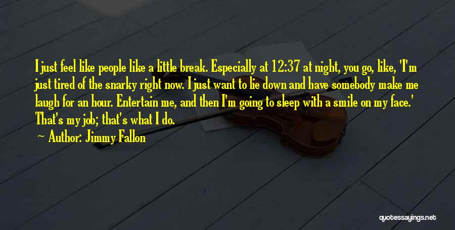 What I Feel Right Now Quotes By Jimmy Fallon