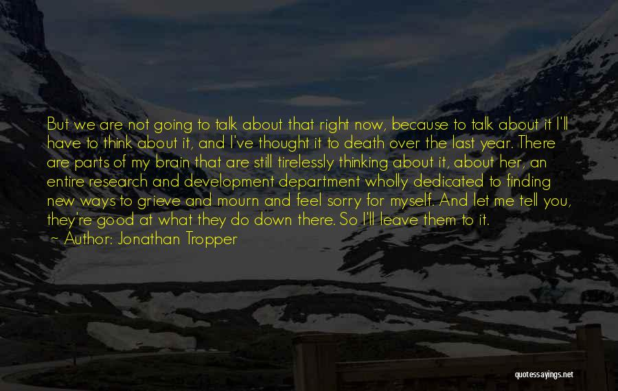 What I Feel Right Now Quotes By Jonathan Tropper