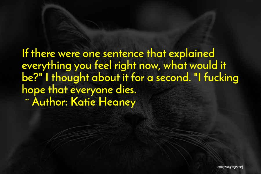 What I Feel Right Now Quotes By Katie Heaney