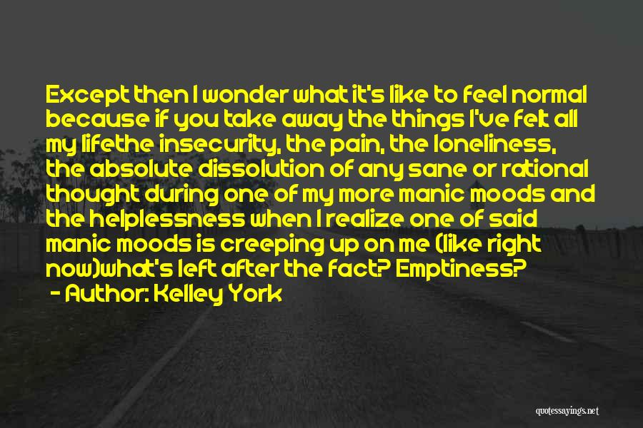 What I Feel Right Now Quotes By Kelley York