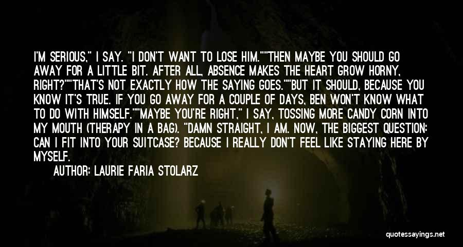 What I Feel Right Now Quotes By Laurie Faria Stolarz