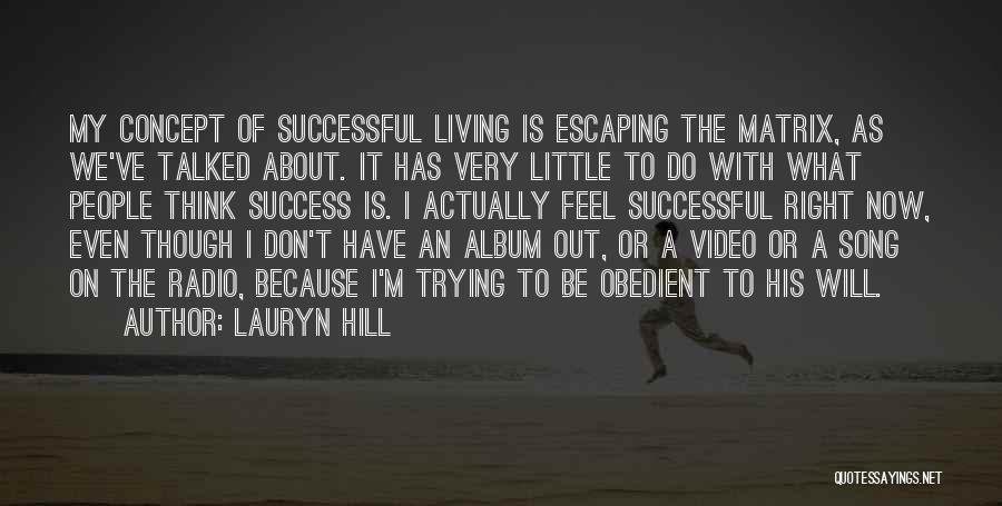What I Feel Right Now Quotes By Lauryn Hill
