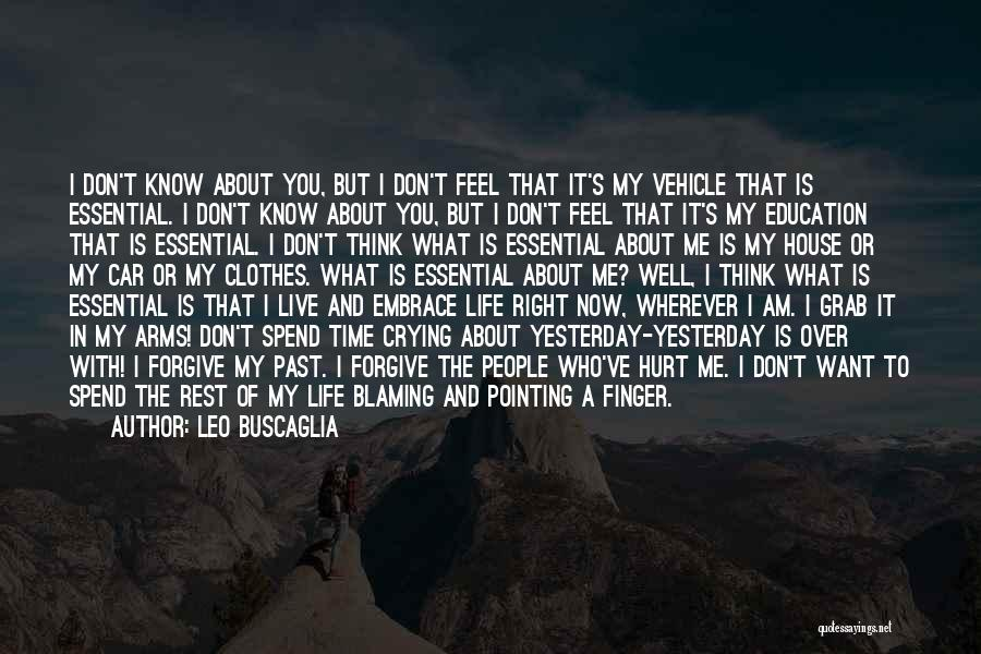 What I Feel Right Now Quotes By Leo Buscaglia