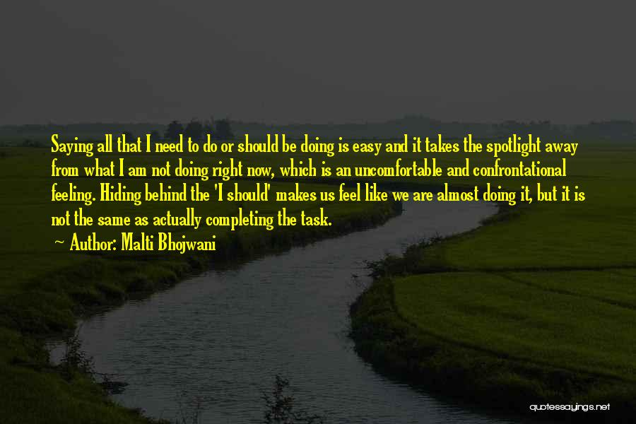 What I Feel Right Now Quotes By Malti Bhojwani