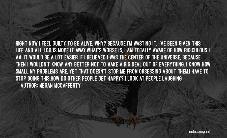 What I Feel Right Now Quotes By Megan McCafferty