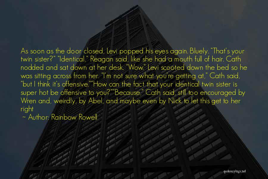 What I Feel Right Now Quotes By Rainbow Rowell