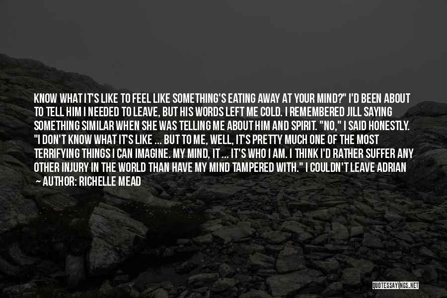 What I Feel Right Now Quotes By Richelle Mead