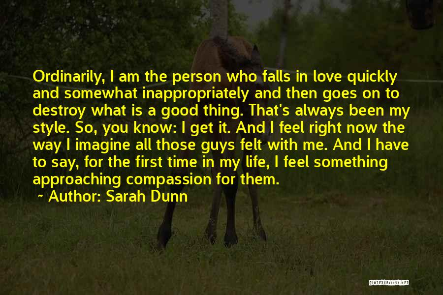 What I Feel Right Now Quotes By Sarah Dunn