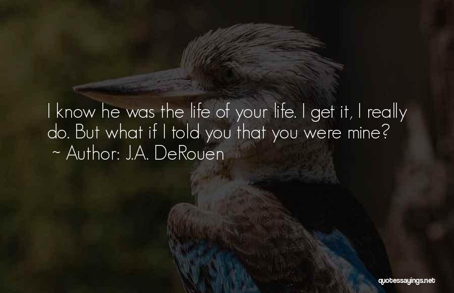 What If You Were Mine Quotes By J.A. DeRouen