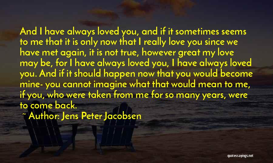 What If You Were Mine Quotes By Jens Peter Jacobsen