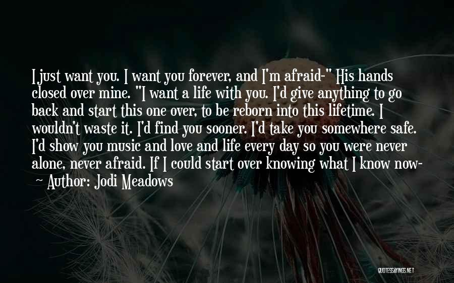 What If You Were Mine Quotes By Jodi Meadows
