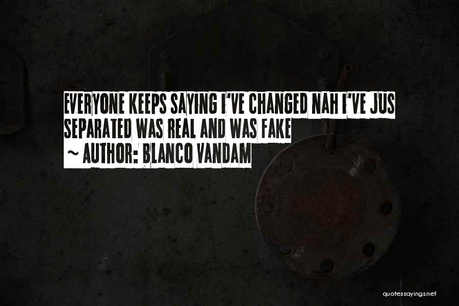What Is Fake Friendship Quotes By Blanco Vandam