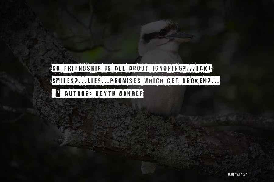 What Is Fake Friendship Quotes By Deyth Banger