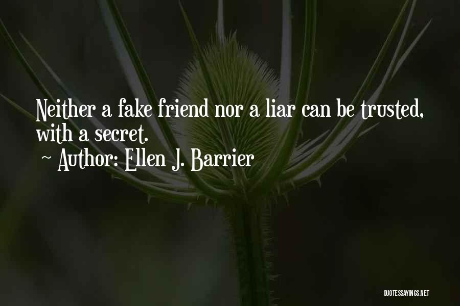 What Is Fake Friendship Quotes By Ellen J. Barrier