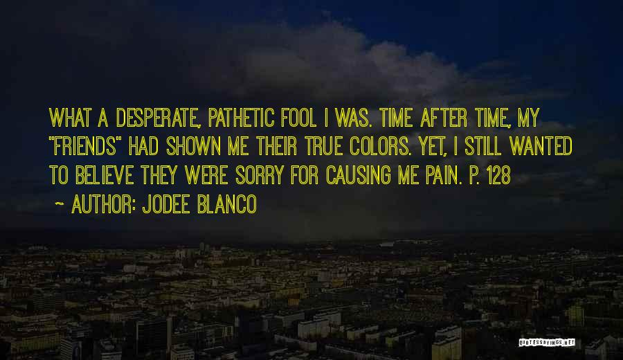 What Is Fake Friendship Quotes By Jodee Blanco