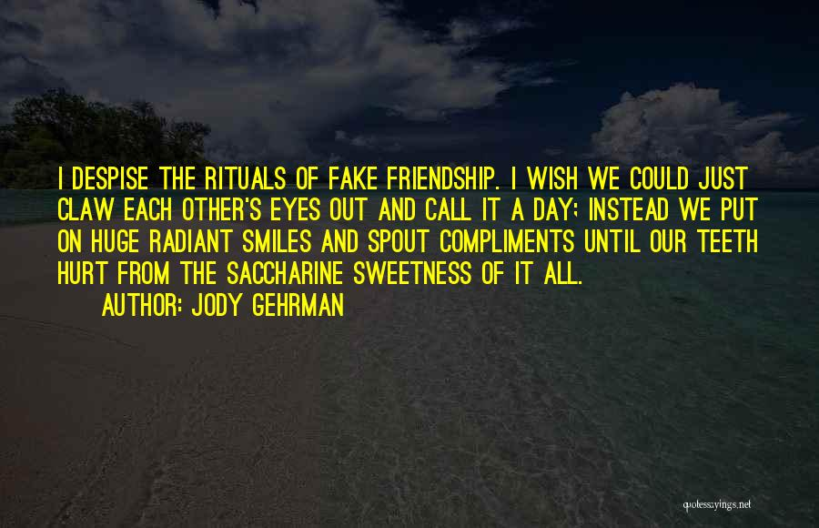 What Is Fake Friendship Quotes By Jody Gehrman
