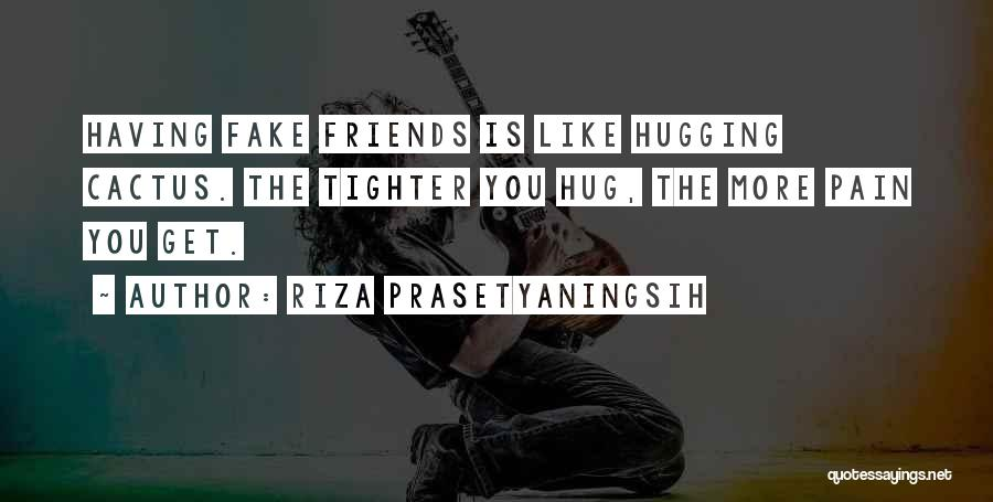 What Is Fake Friendship Quotes By Riza Prasetyaningsih