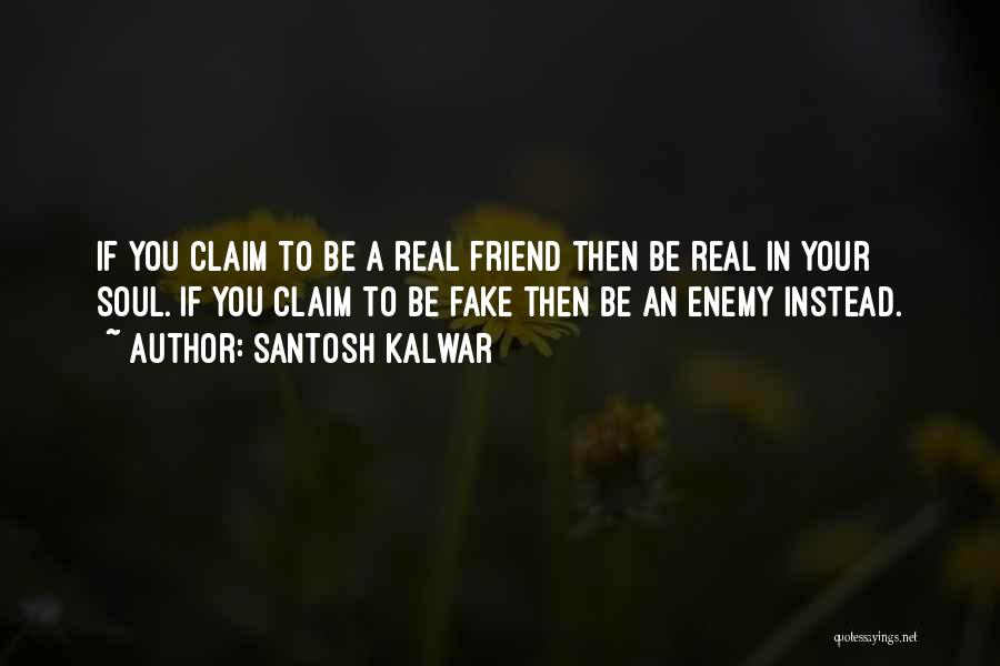 What Is Fake Friendship Quotes By Santosh Kalwar