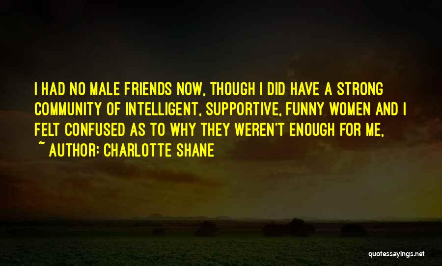 What Is Friendship Funny Quotes By Charlotte Shane