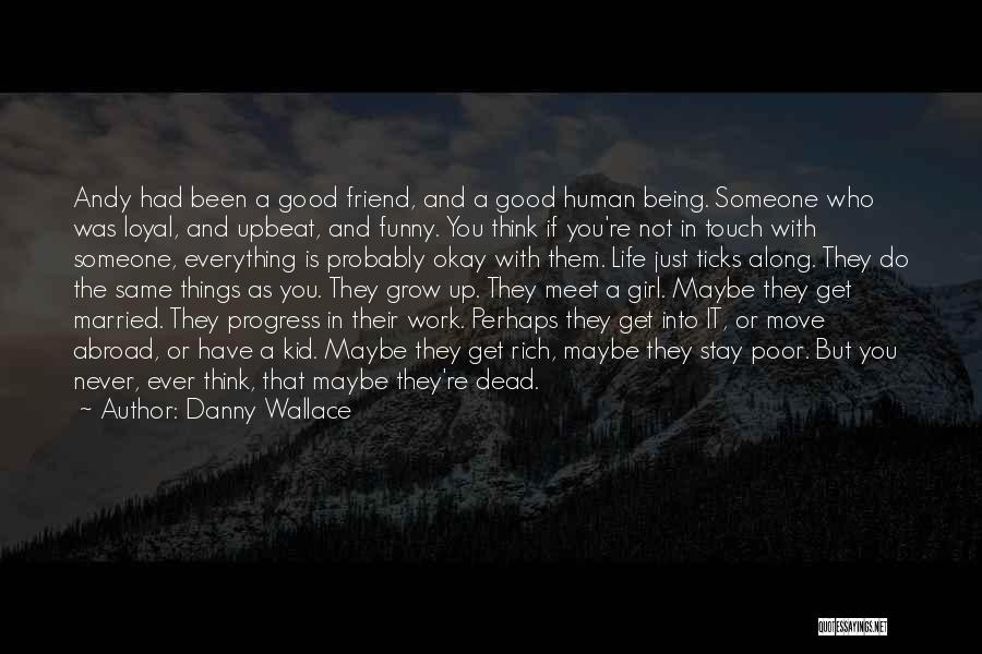 What Is Friendship Funny Quotes By Danny Wallace