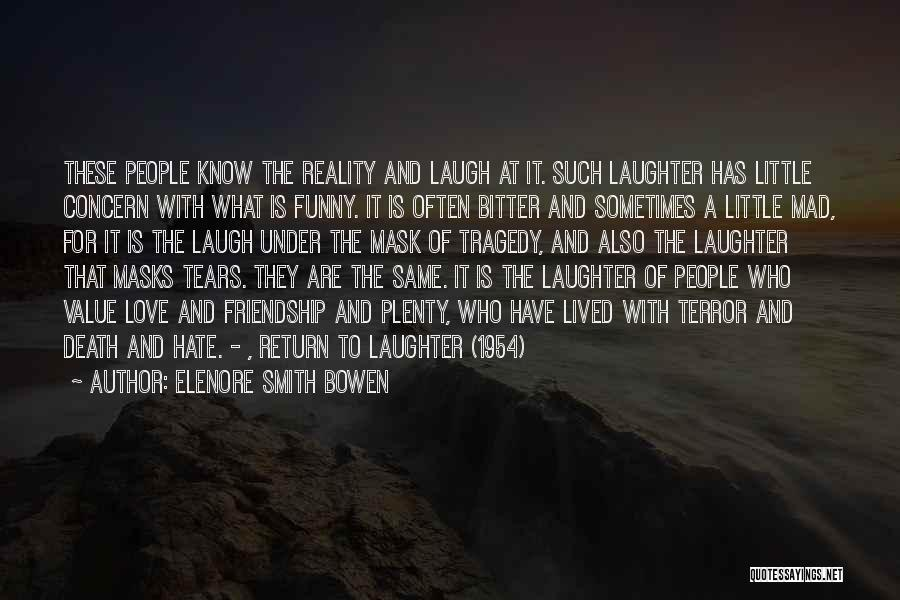 What Is Friendship Funny Quotes By Elenore Smith Bowen