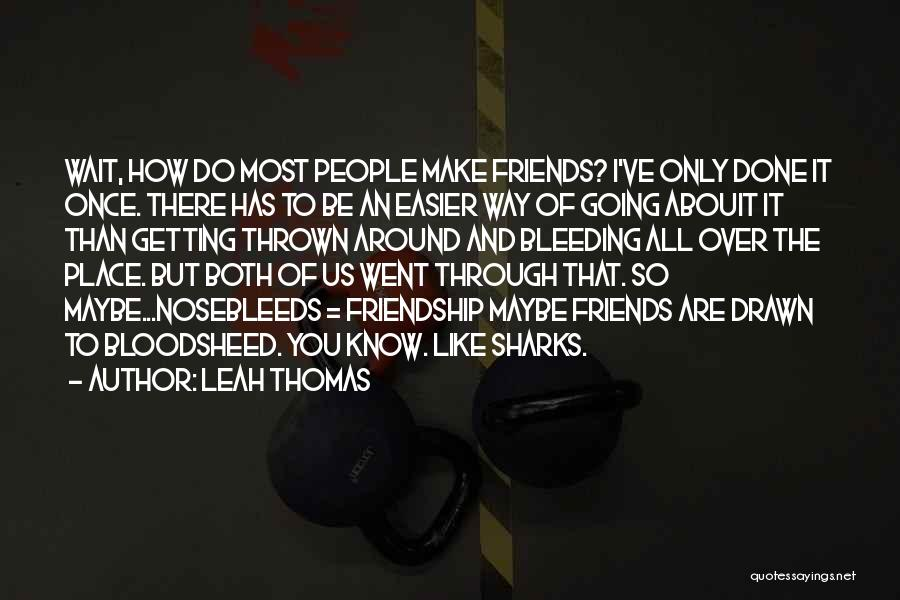 What Is Friendship Funny Quotes By Leah Thomas