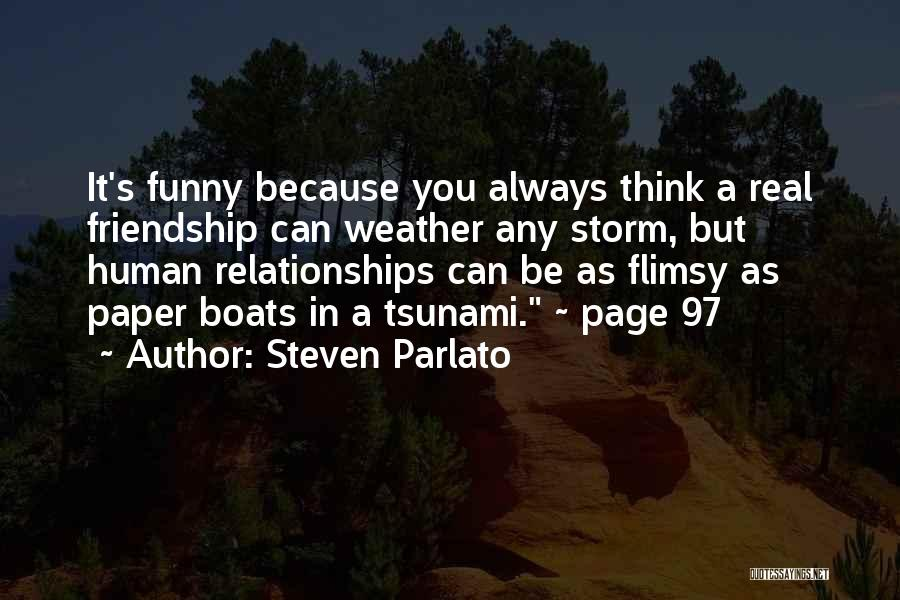 What Is Friendship Funny Quotes By Steven Parlato