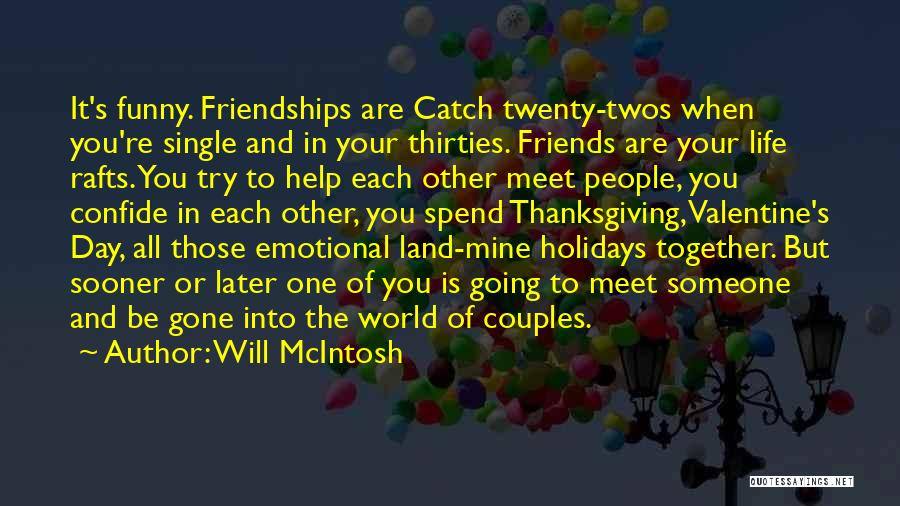 What Is Friendship Funny Quotes By Will McIntosh