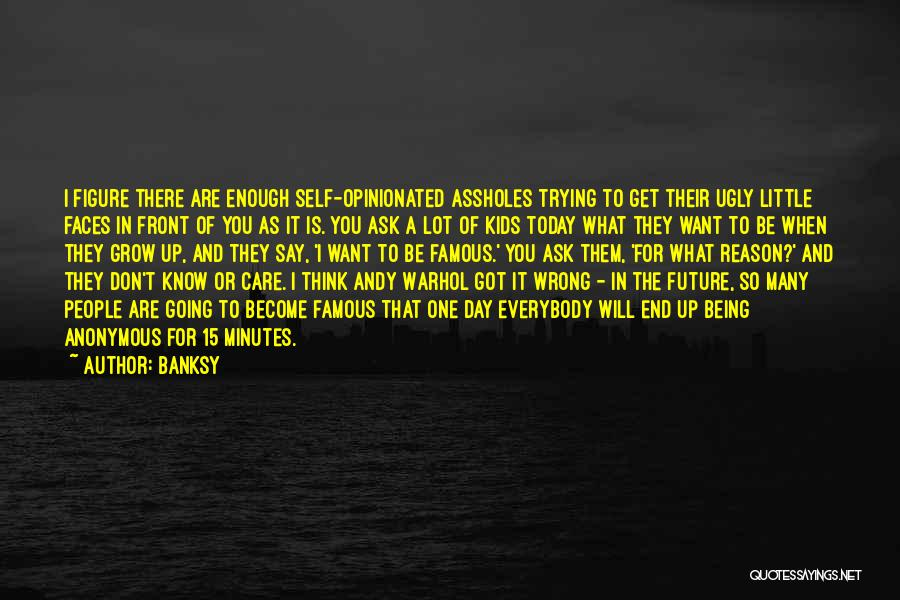 What Is Growing Up Quotes By Banksy