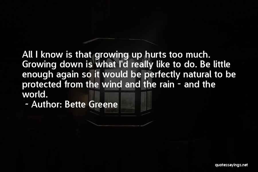 What Is Growing Up Quotes By Bette Greene