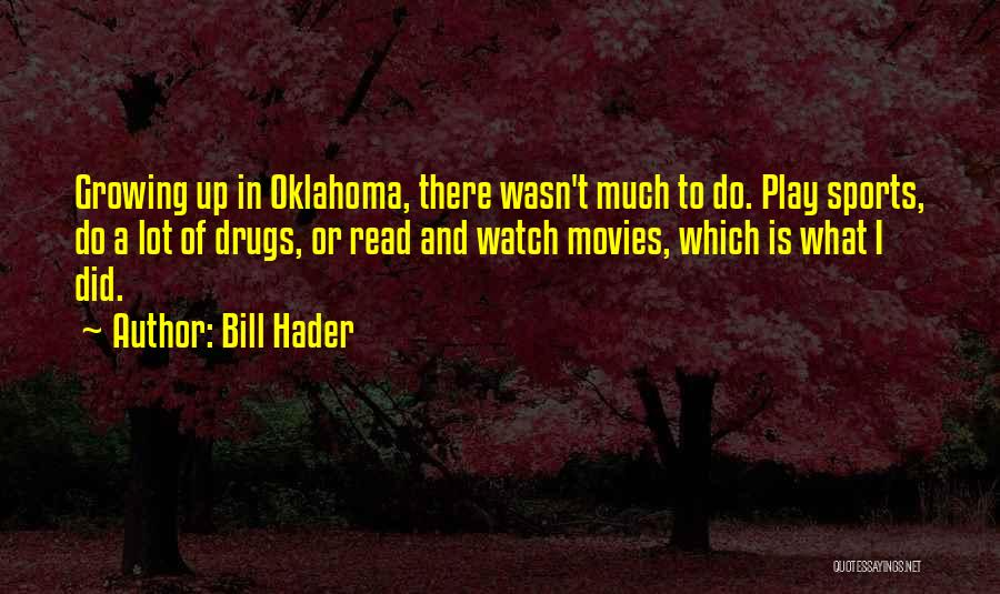 What Is Growing Up Quotes By Bill Hader