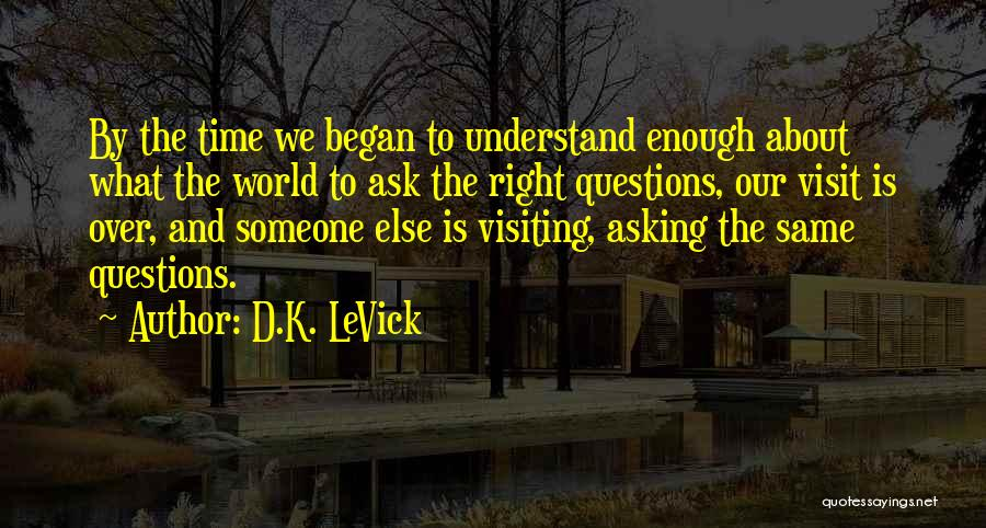 What Is Growing Up Quotes By D.K. LeVick