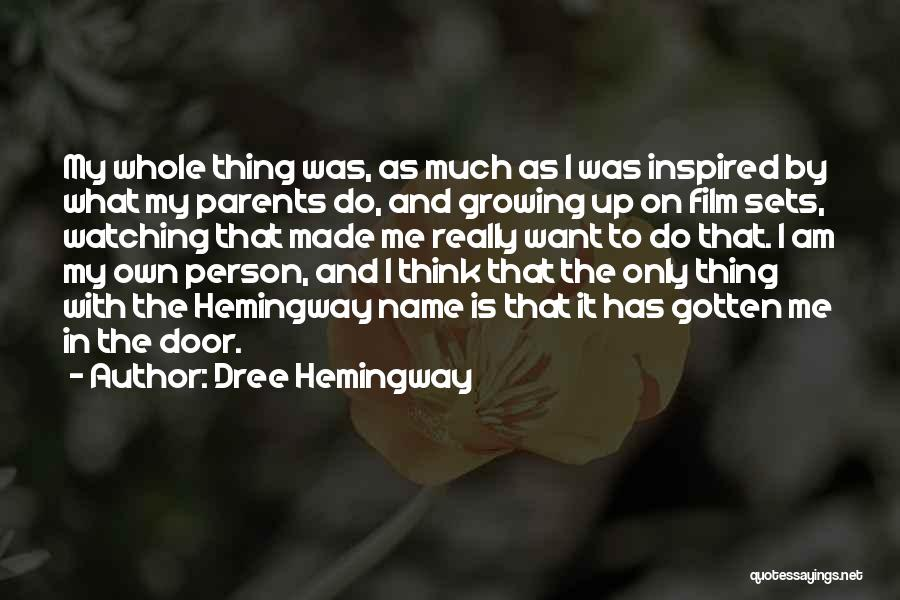 What Is Growing Up Quotes By Dree Hemingway