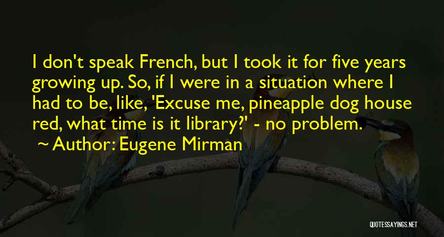 What Is Growing Up Quotes By Eugene Mirman