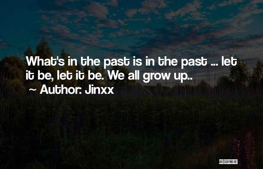 What Is Growing Up Quotes By Jinxx