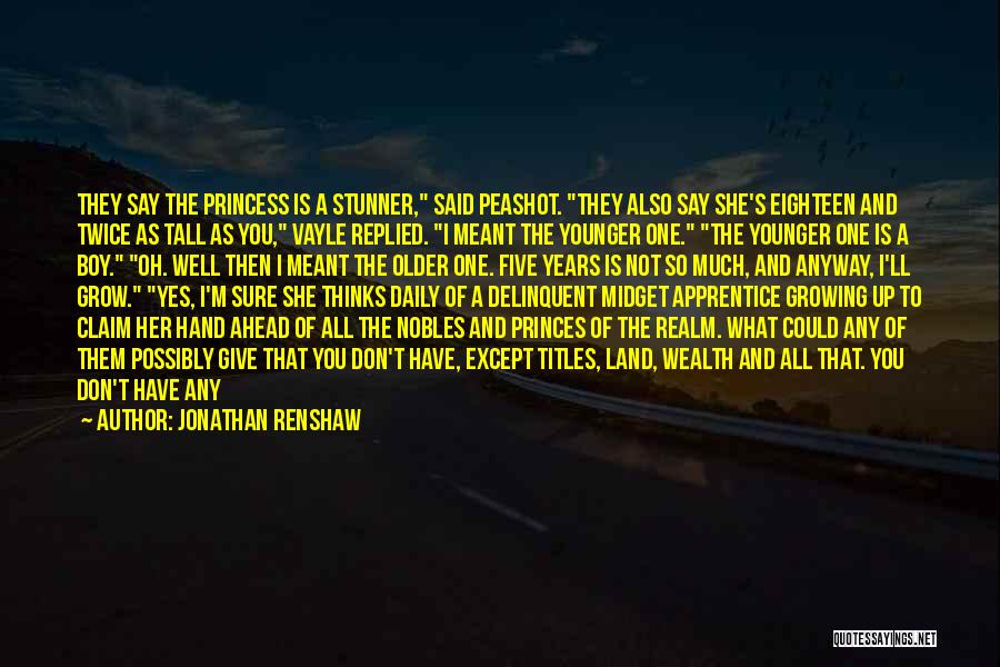 What Is Growing Up Quotes By Jonathan Renshaw