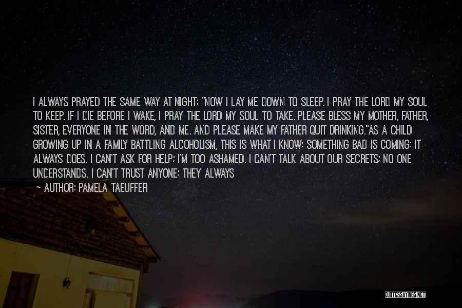What Is Growing Up Quotes By Pamela Taeuffer