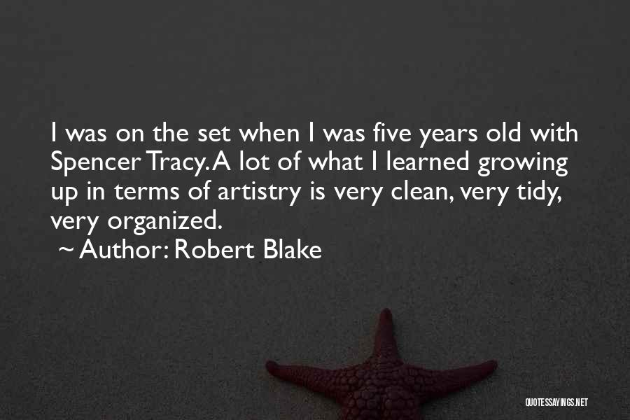 What Is Growing Up Quotes By Robert Blake