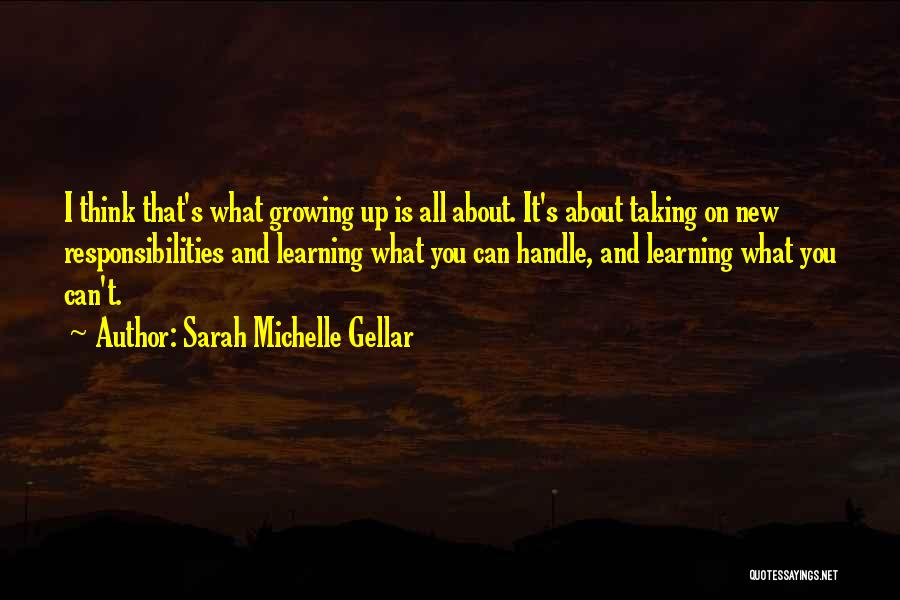 What Is Growing Up Quotes By Sarah Michelle Gellar